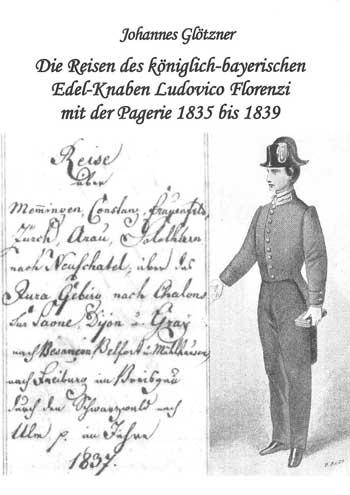 die-reisen-des-koeniglich-bayrischen-edel-knaben-ludovico-florenzi-mit-der-pagerie-1835-bis-1839